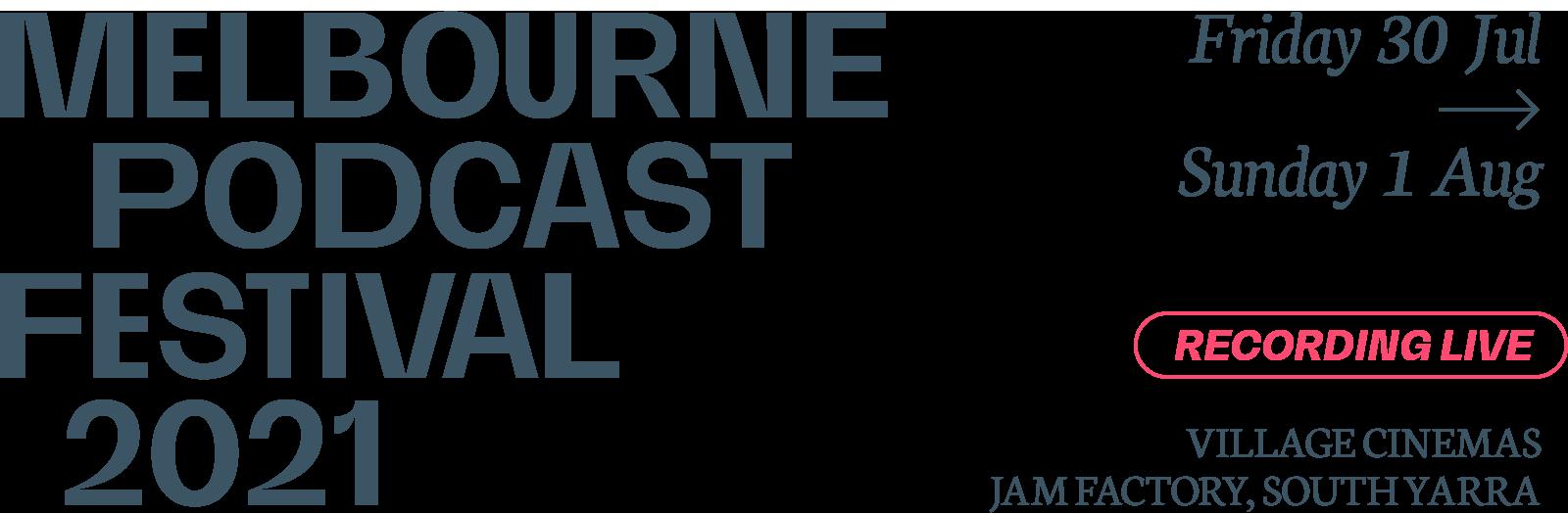 Melbourne Podcast Festival 2021